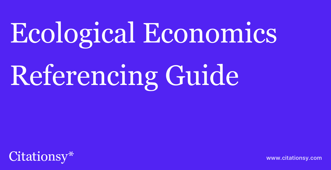 cite Ecological Economics  — Referencing Guide