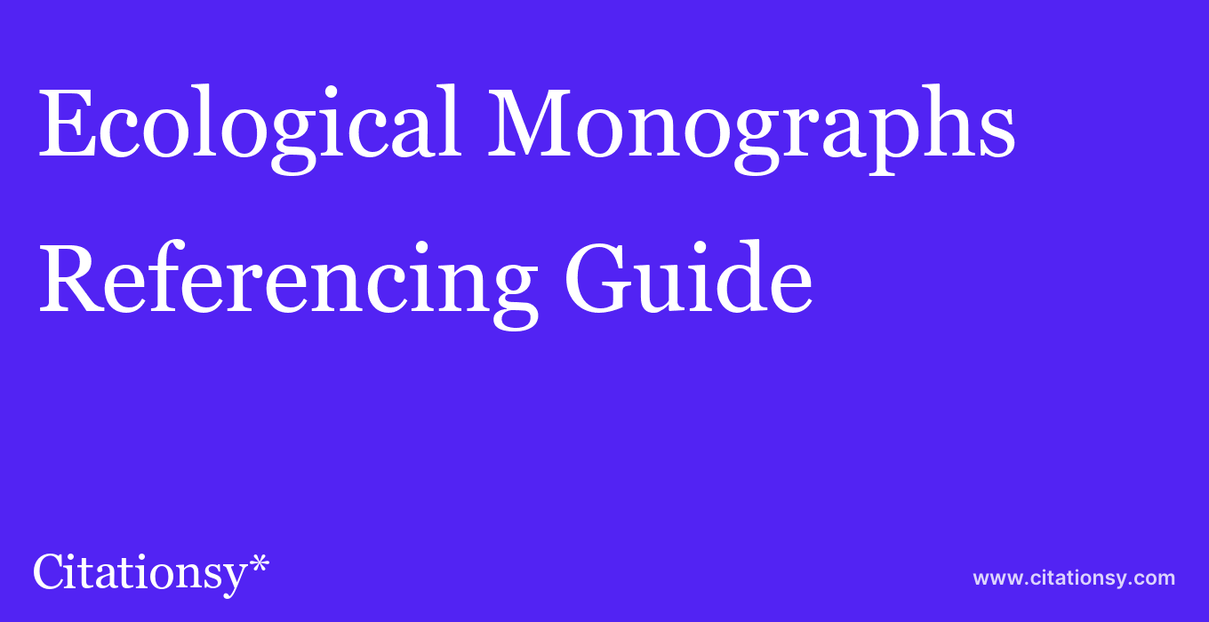 cite Ecological Monographs  — Referencing Guide