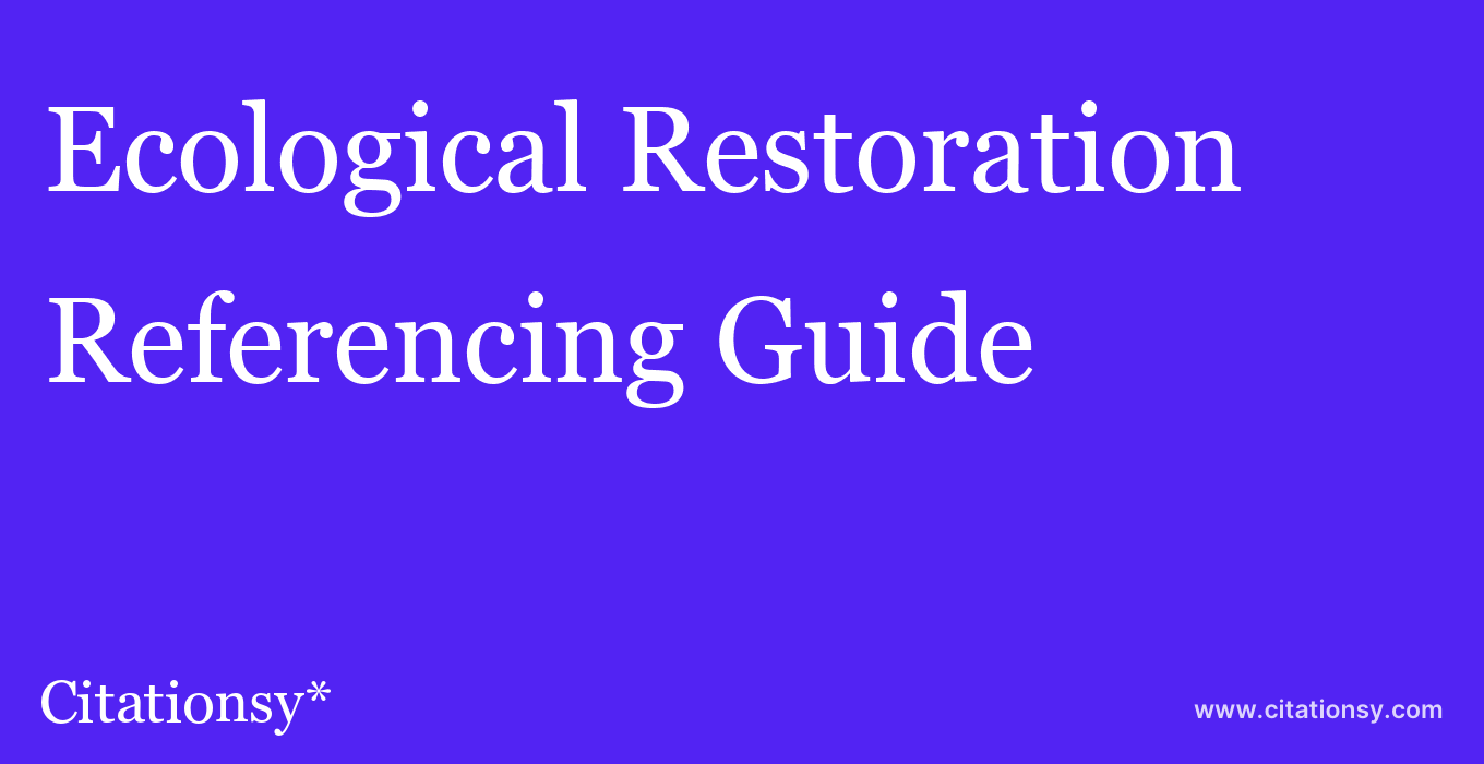 cite Ecological Restoration  — Referencing Guide