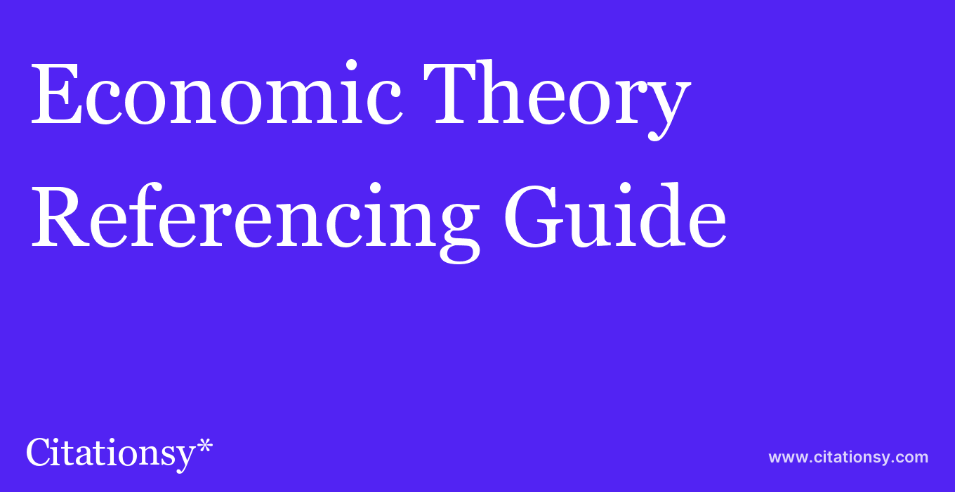 cite Economic Theory  — Referencing Guide