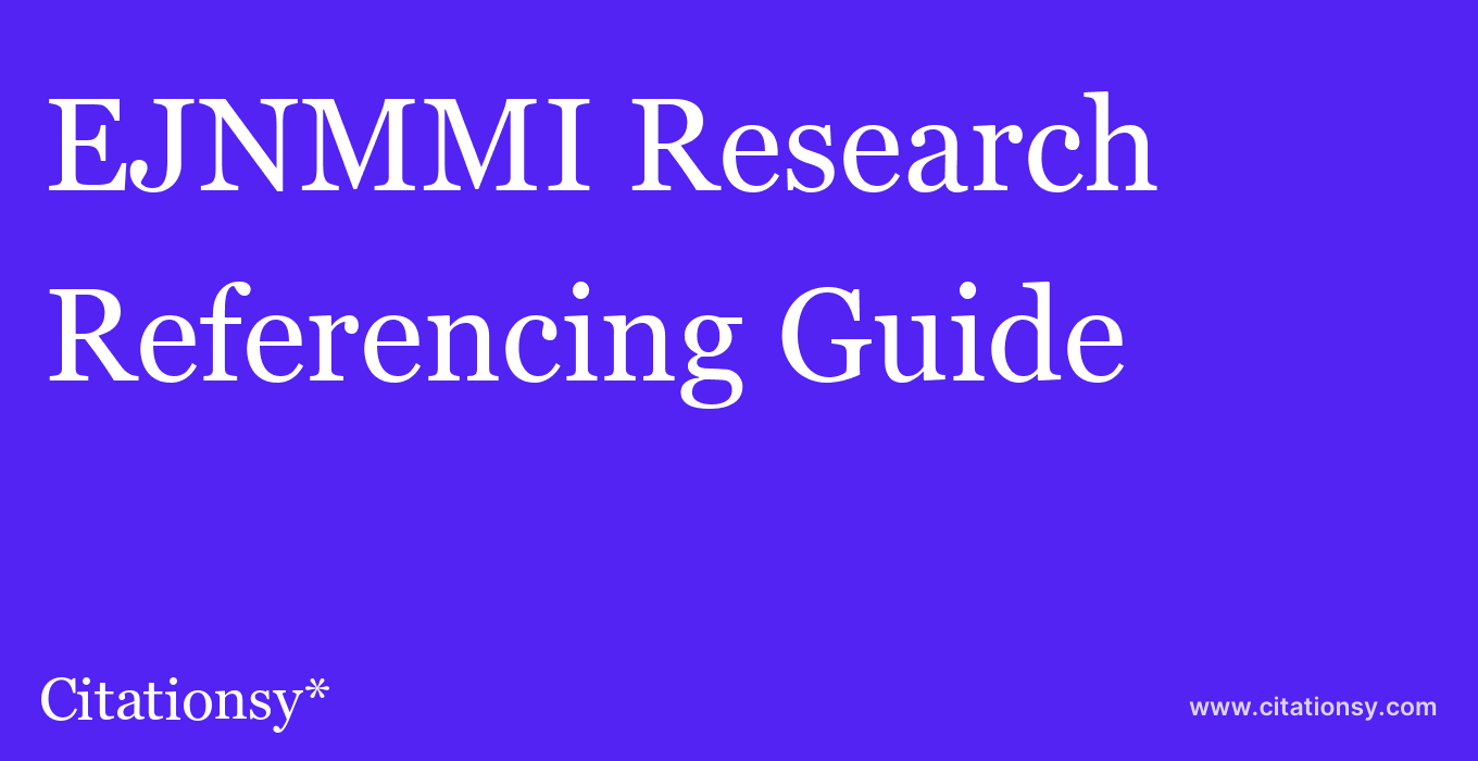 cite EJNMMI Research  — Referencing Guide