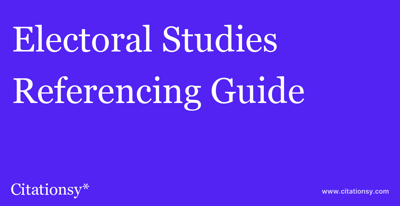 cite Electoral Studies  — Referencing Guide