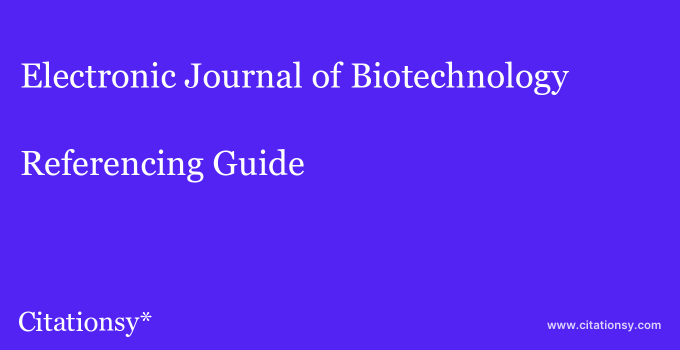 cite Electronic Journal of Biotechnology  — Referencing Guide