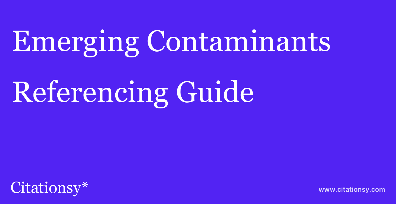cite Emerging Contaminants  — Referencing Guide
