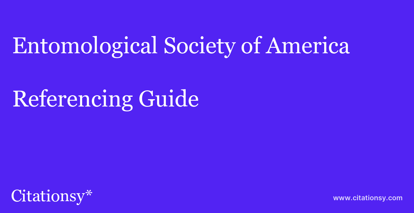 cite Entomological Society of America  — Referencing Guide