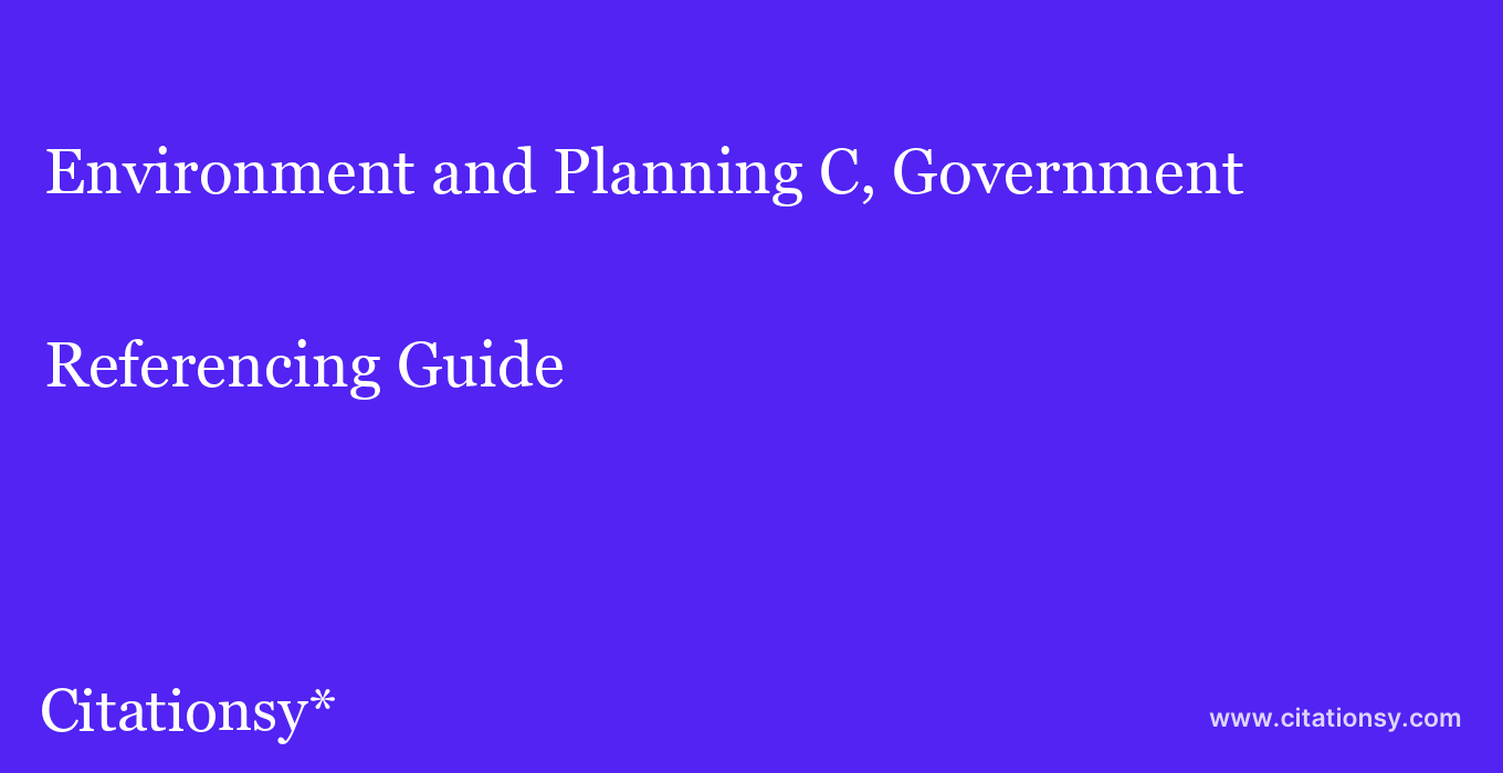 cite Environment and Planning C, Government & Policy  — Referencing Guide