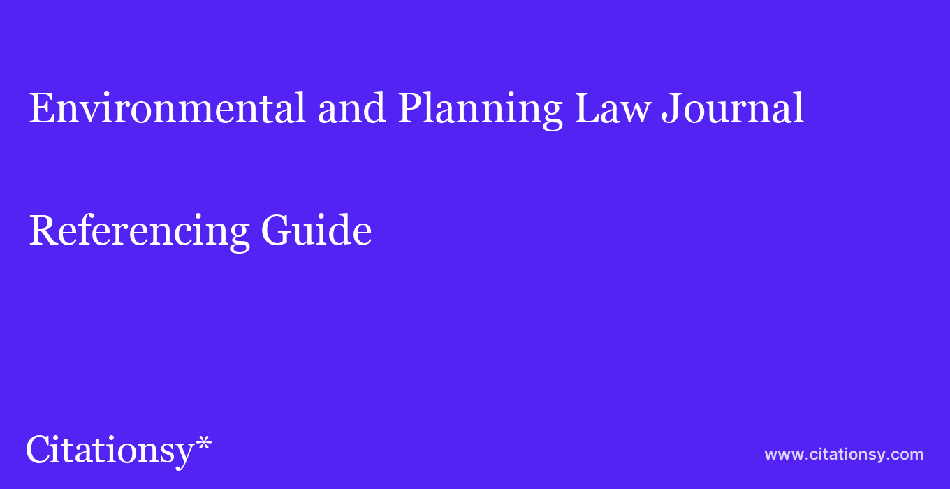 cite Environmental and Planning Law Journal  — Referencing Guide