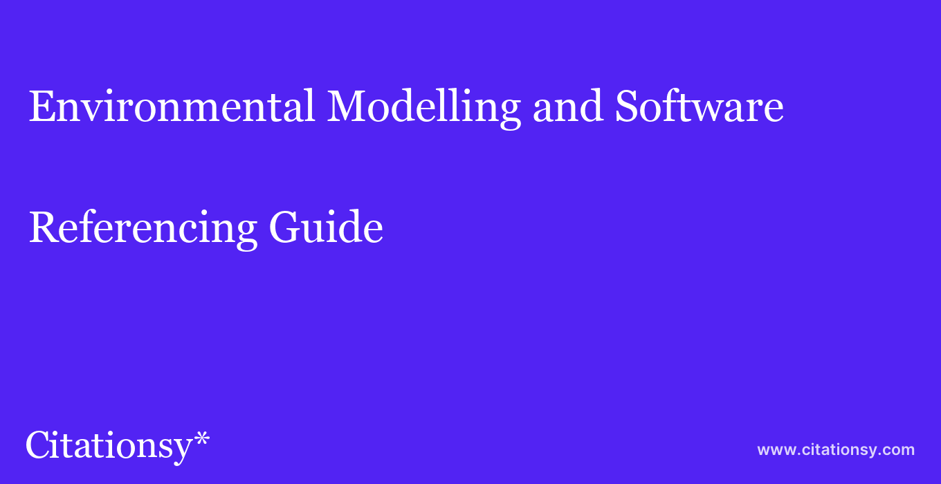 cite Environmental Modelling and Software  — Referencing Guide