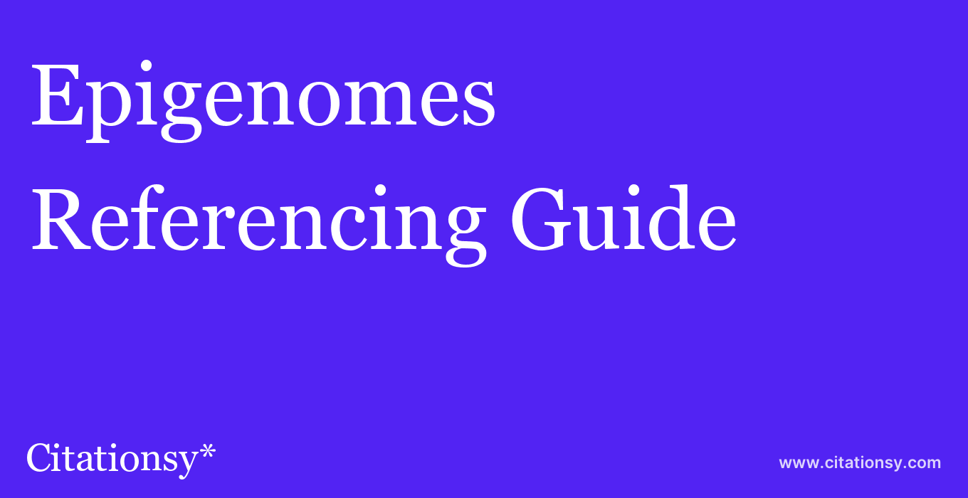cite Epigenomes  — Referencing Guide