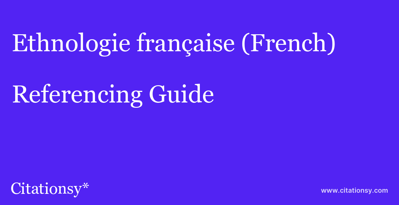 cite Ethnologie française (French)  — Referencing Guide