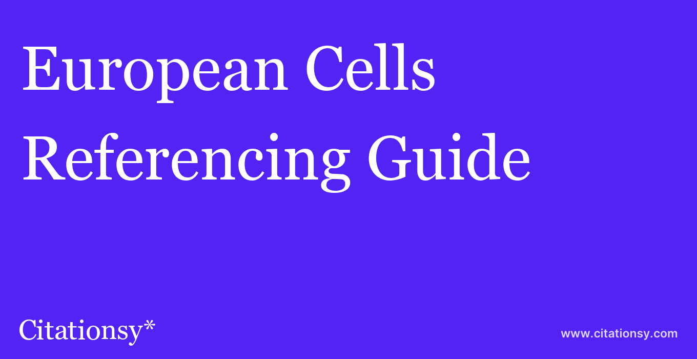 cite European Cells & Materials  — Referencing Guide