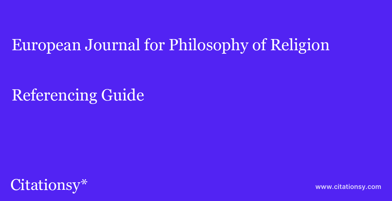 cite European Journal for Philosophy of Religion  — Referencing Guide
