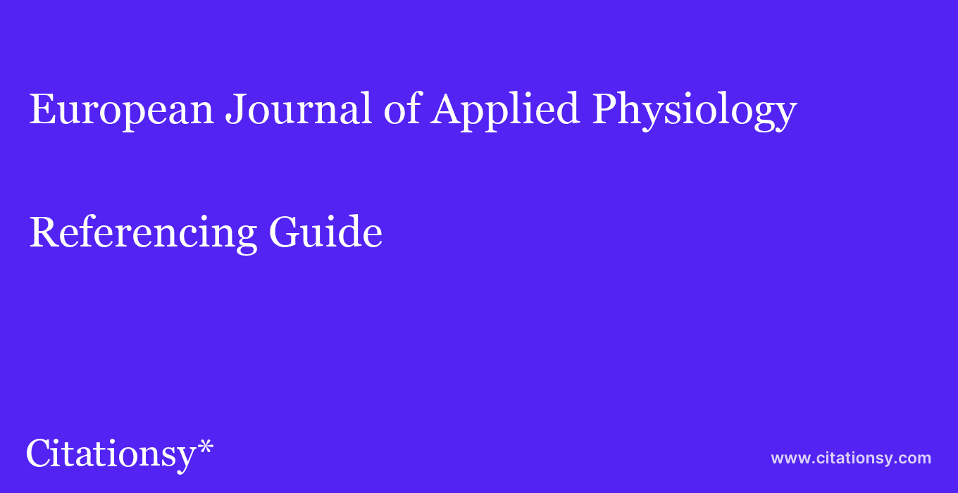 cite European Journal of Applied Physiology  — Referencing Guide