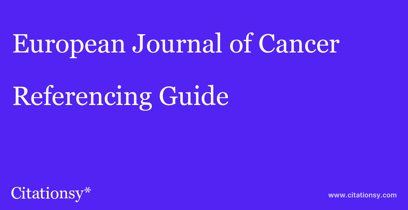 cite European Journal of Cancer  — Referencing Guide