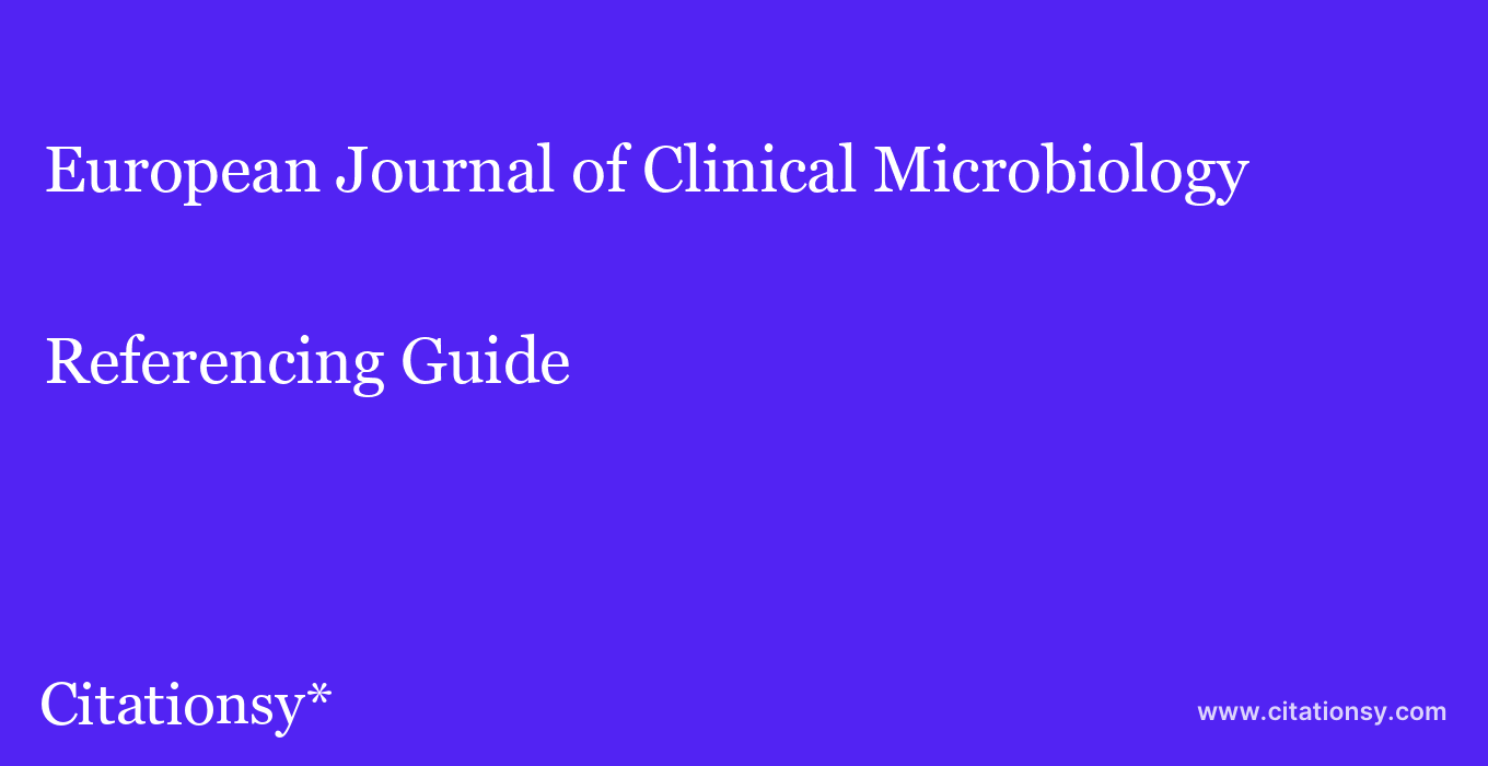 cite European Journal of Clinical Microbiology & Infectious Diseases  — Referencing Guide