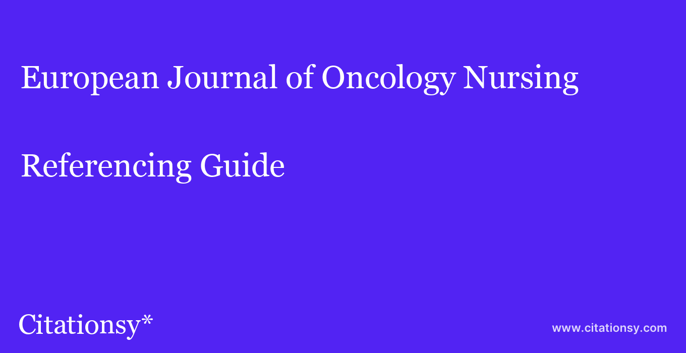 cite European Journal of Oncology Nursing  — Referencing Guide