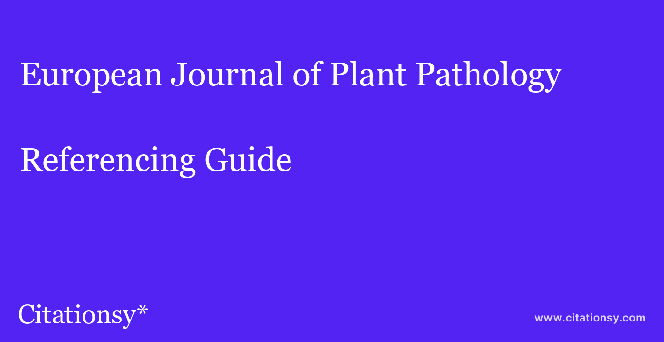 cite European Journal of Plant Pathology  — Referencing Guide