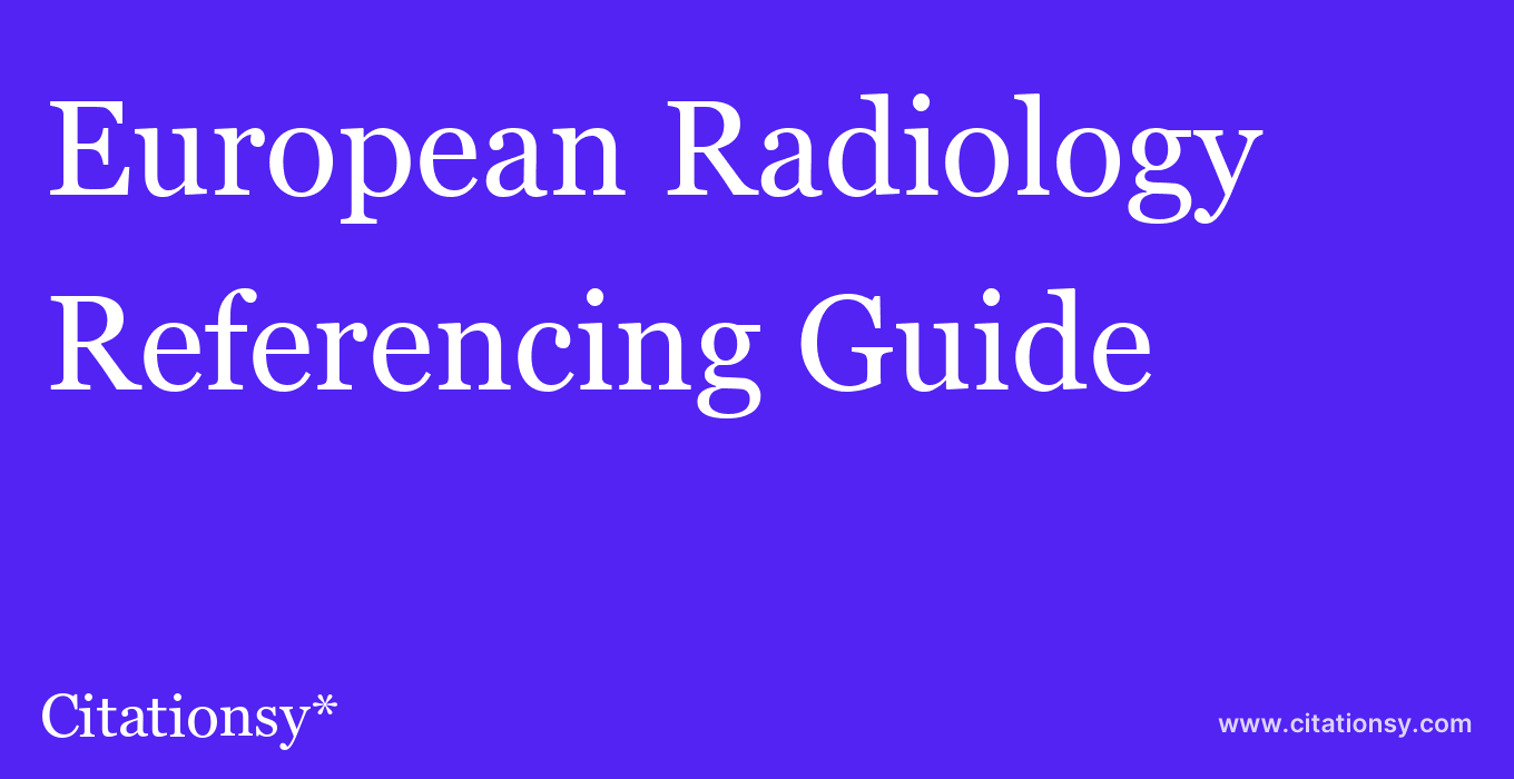 cite European Radiology  — Referencing Guide
