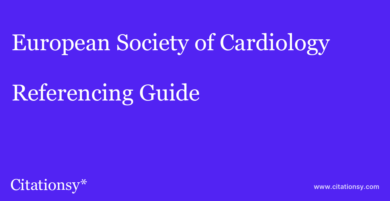 cite European Society of Cardiology  — Referencing Guide