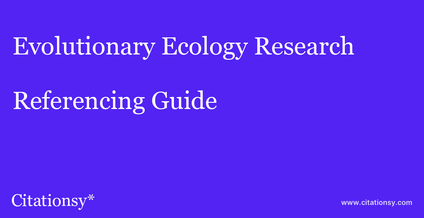 cite Evolutionary Ecology Research  — Referencing Guide