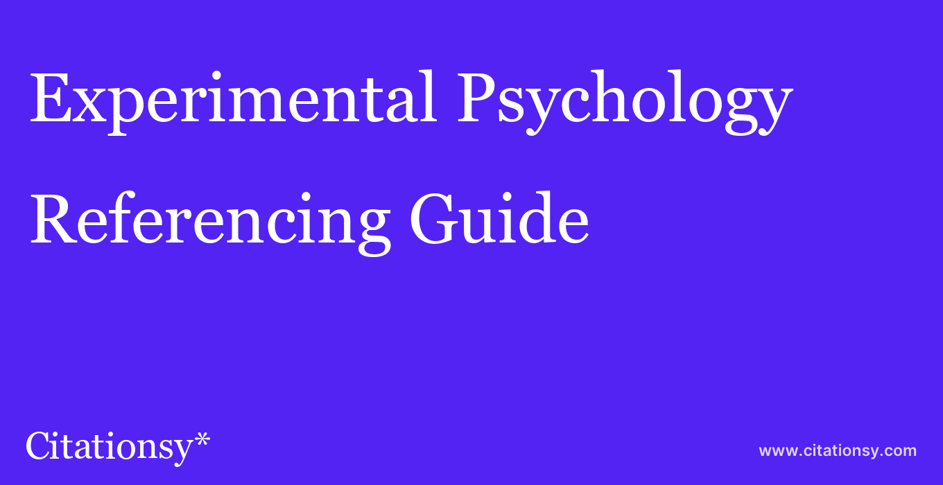 cite Experimental Psychology  — Referencing Guide