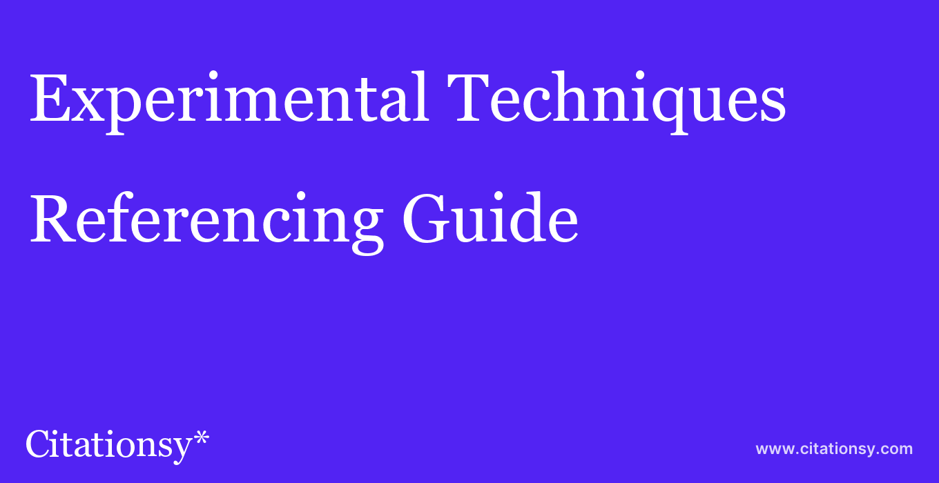 cite Experimental Techniques  — Referencing Guide