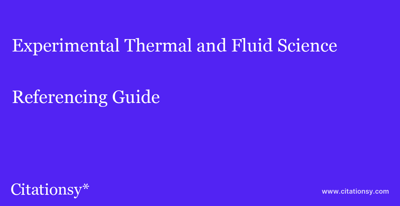 cite Experimental Thermal and Fluid Science  — Referencing Guide
