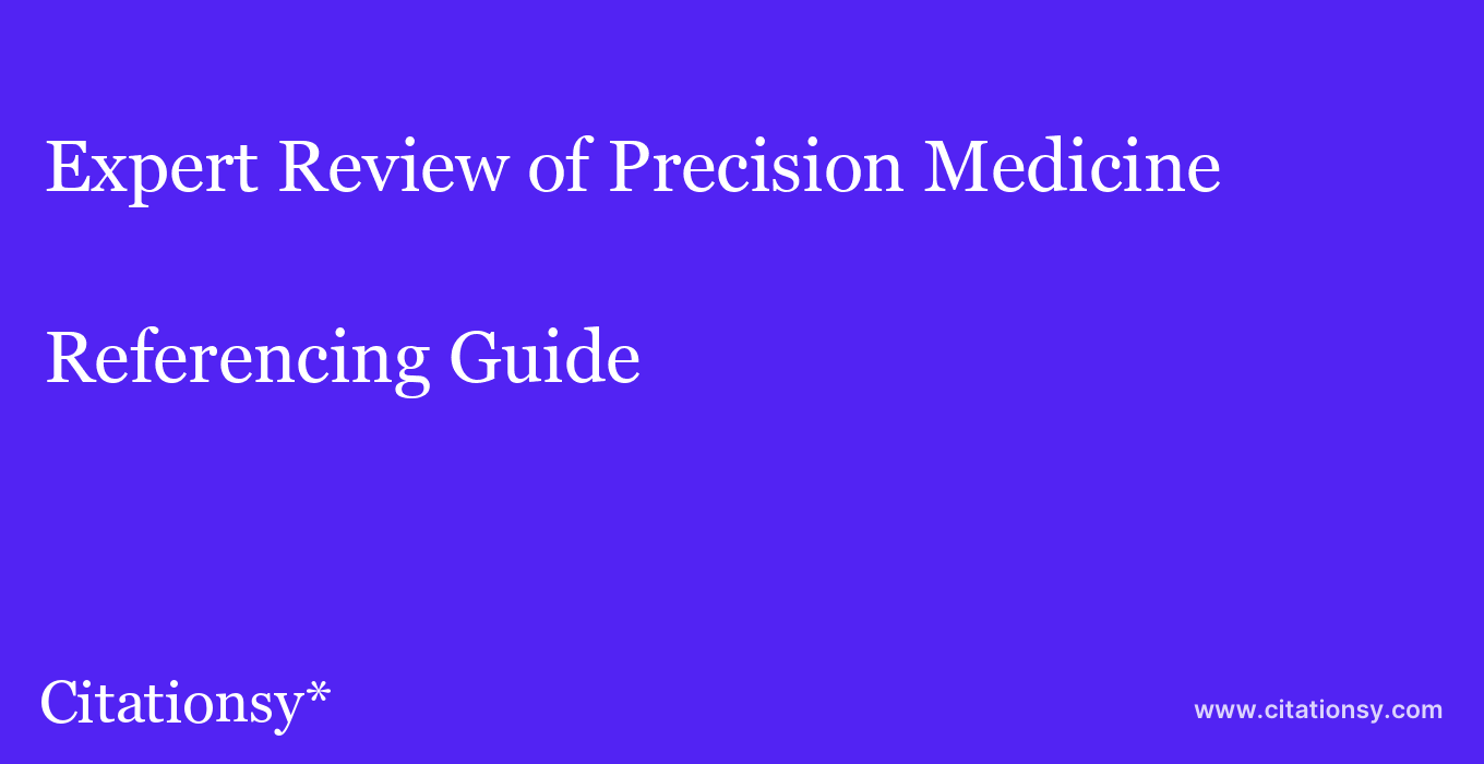 cite Expert Review of Precision Medicine & Drug Development  — Referencing Guide