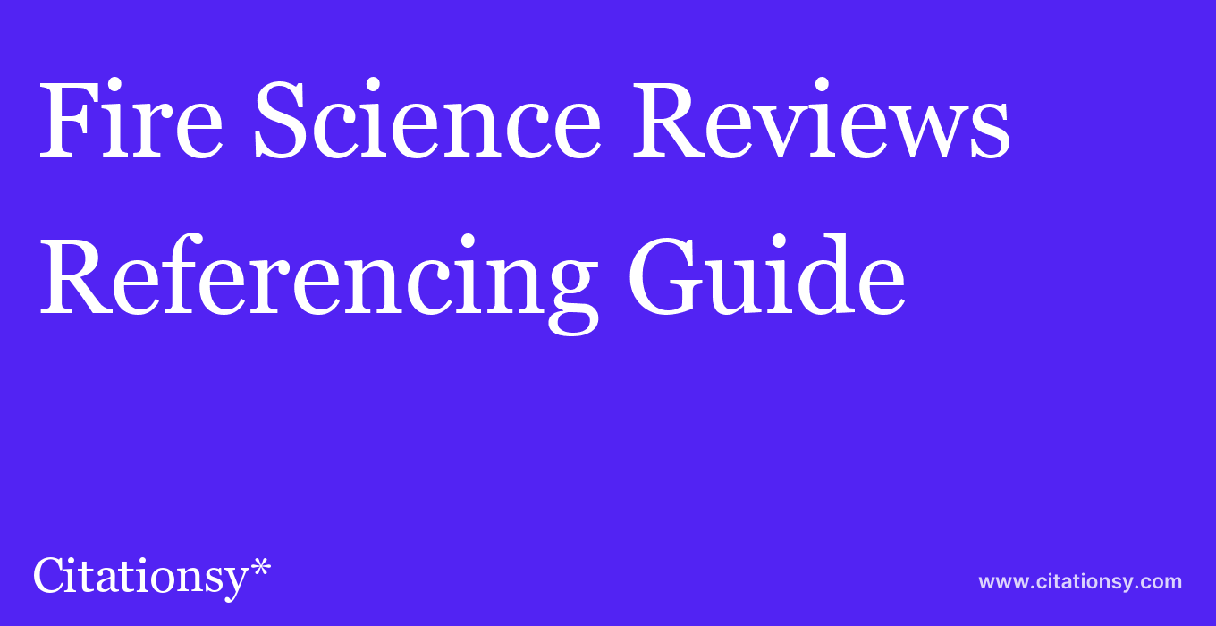 cite Fire Science Reviews  — Referencing Guide