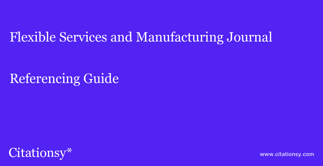 cite Flexible Services and Manufacturing Journal  — Referencing Guide