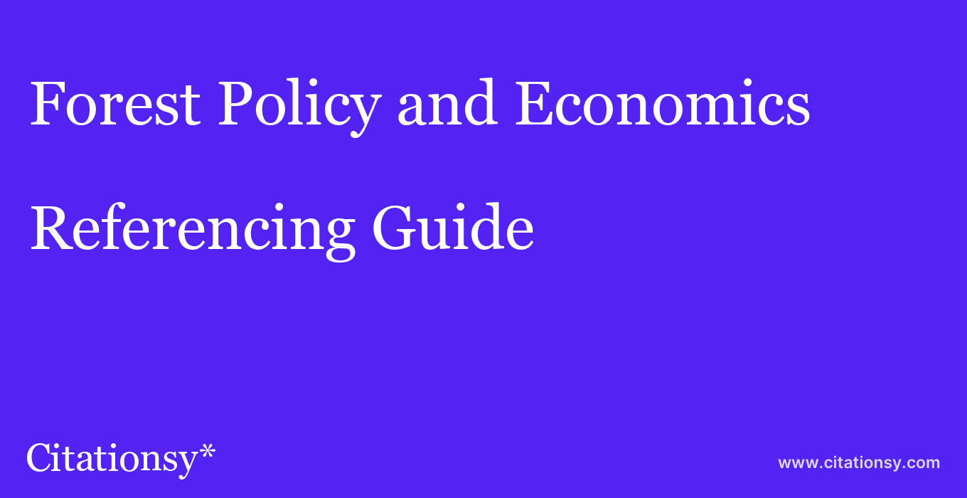 cite Forest Policy and Economics  — Referencing Guide