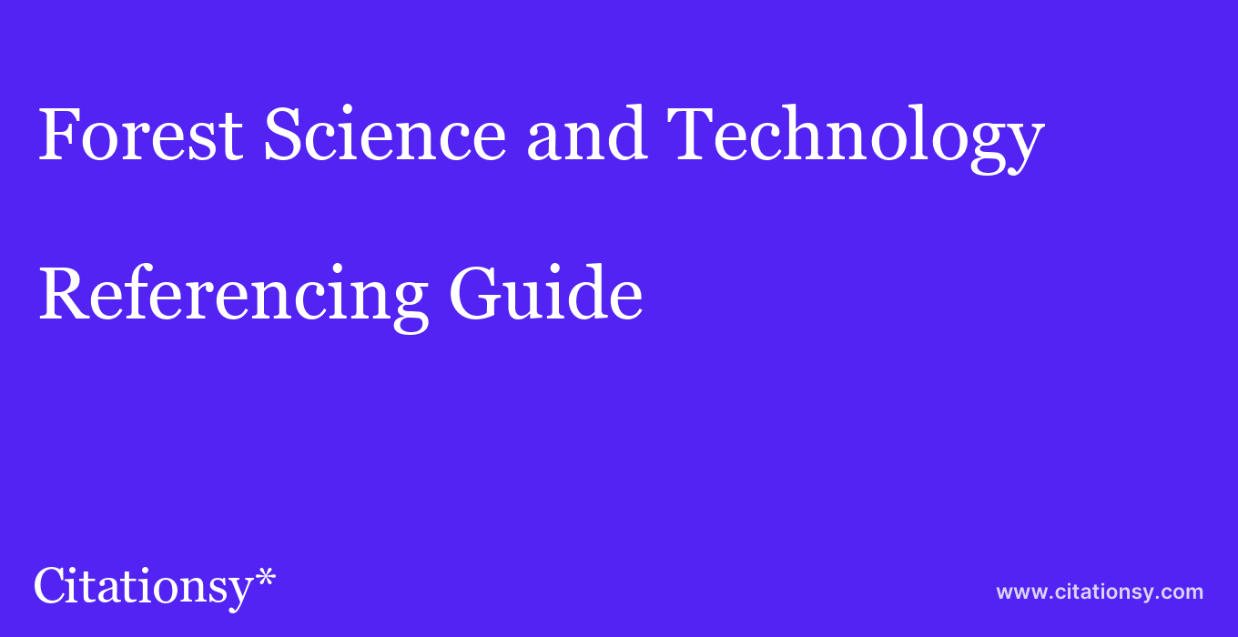 cite Forest Science and Technology  — Referencing Guide