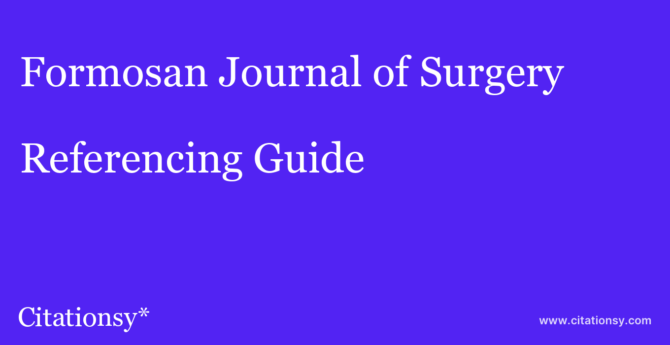 cite Formosan Journal of Surgery  — Referencing Guide