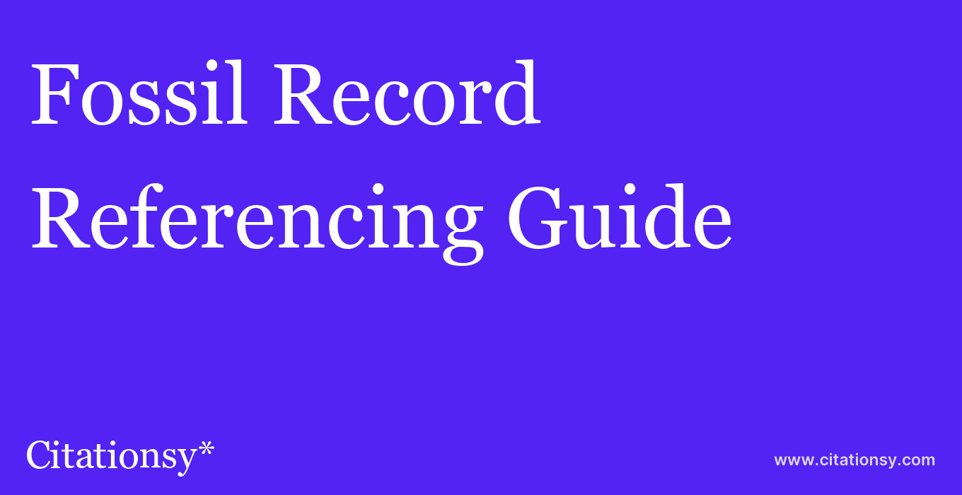 cite Fossil Record  — Referencing Guide