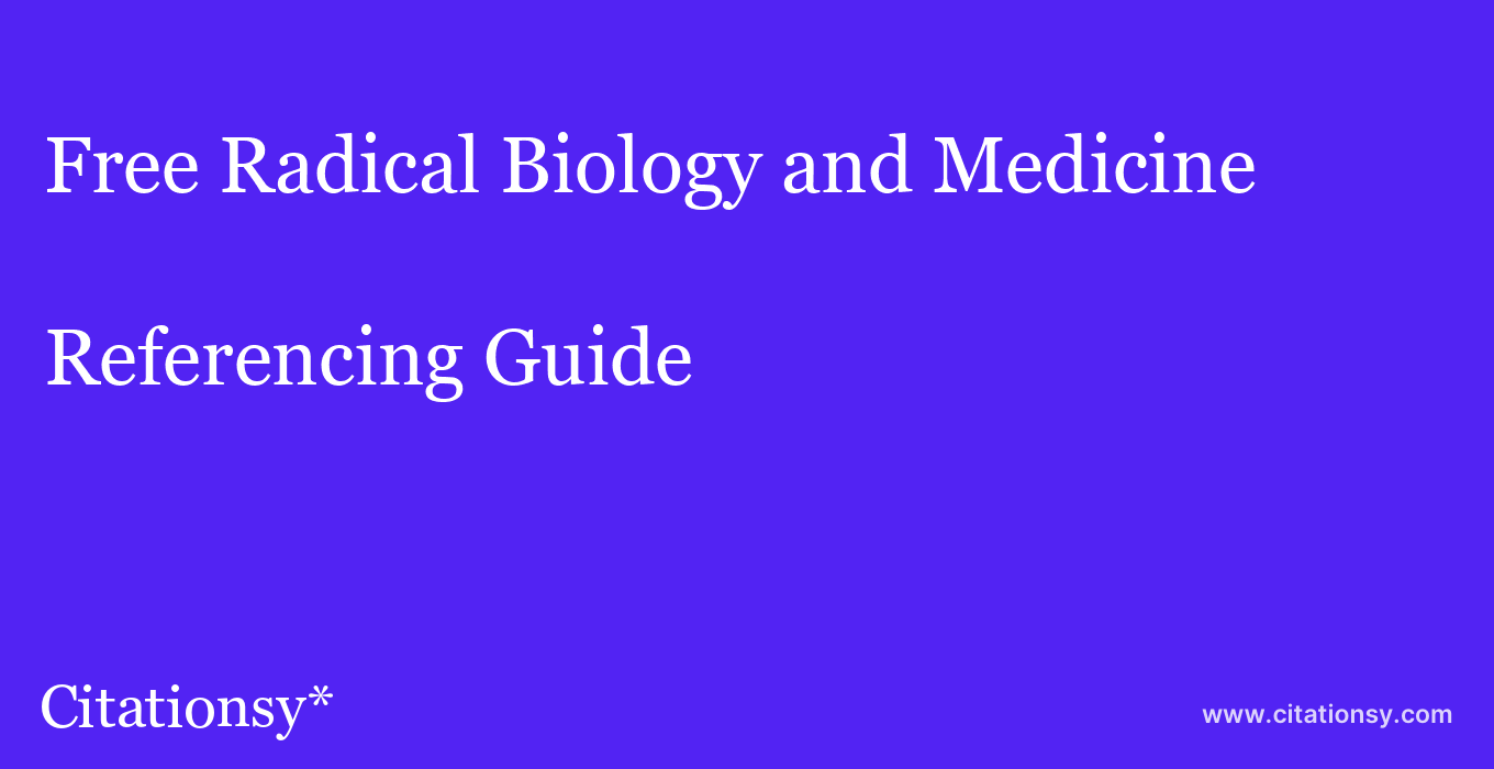 cite Free Radical Biology and Medicine  — Referencing Guide