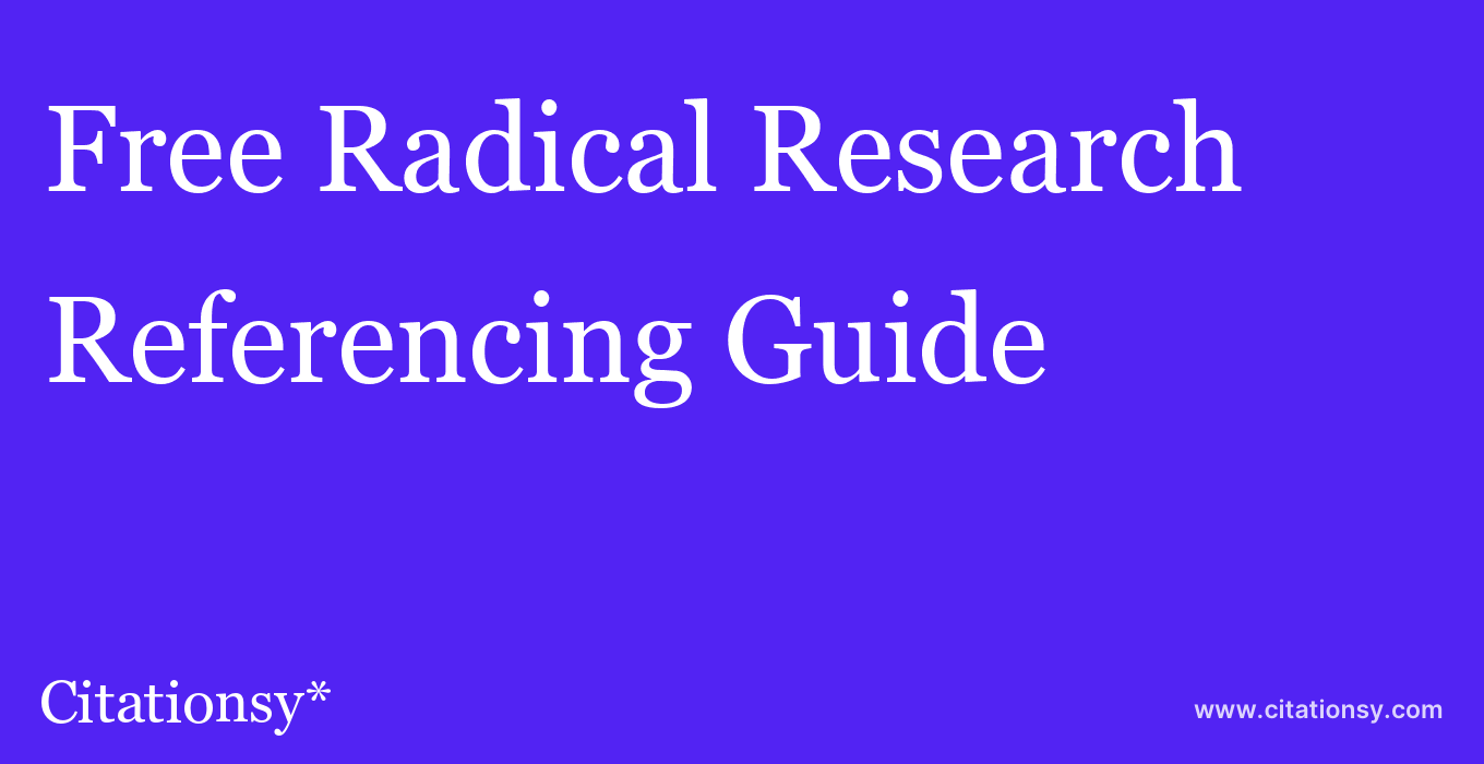 cite Free Radical Research  — Referencing Guide