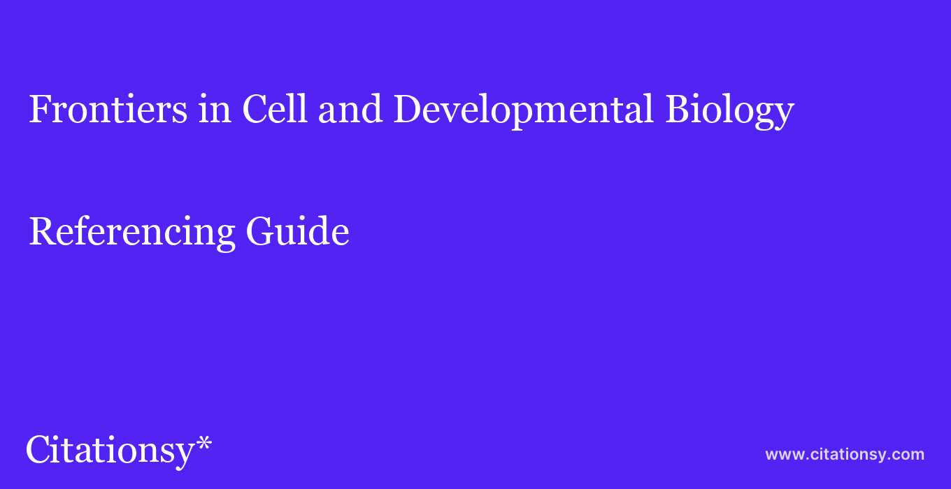 cite Frontiers in Cell and Developmental Biology  — Referencing Guide