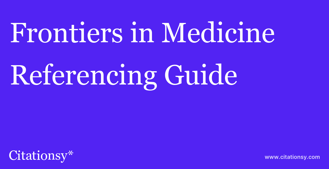 cite Frontiers in Medicine  — Referencing Guide