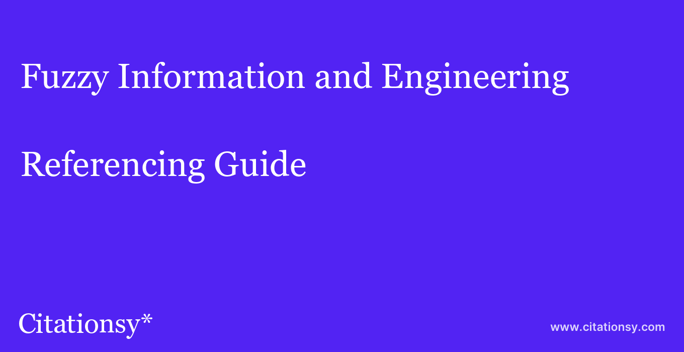 cite Fuzzy Information and Engineering  — Referencing Guide