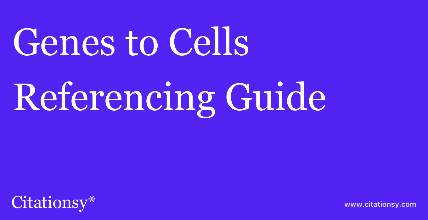 cite Genes to Cells  — Referencing Guide