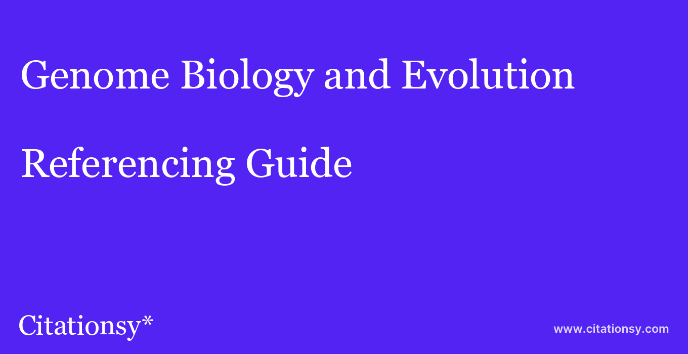 cite Genome Biology and Evolution  — Referencing Guide