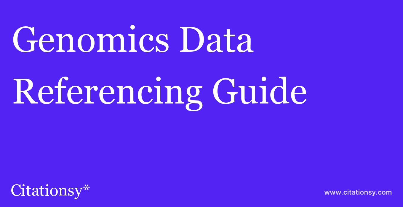 cite Genomics Data  — Referencing Guide