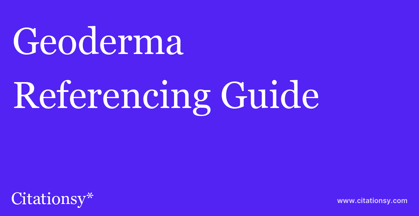 cite Geoderma  — Referencing Guide