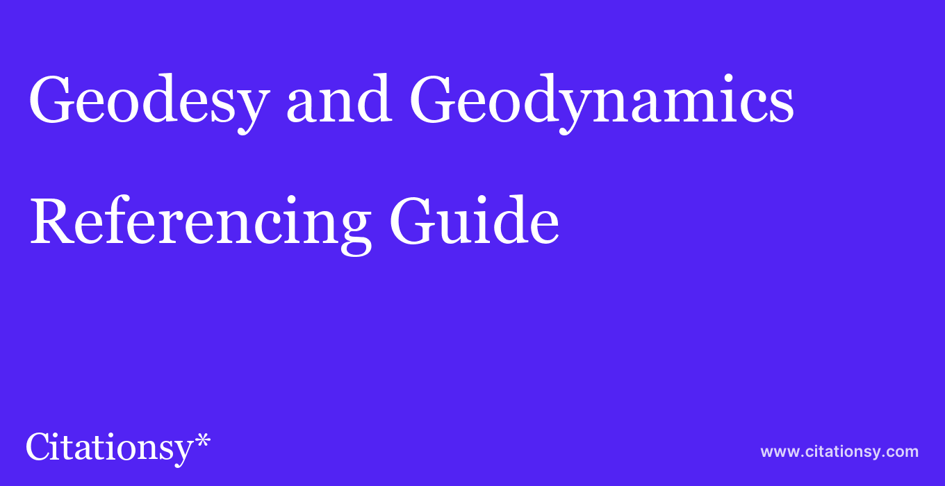 cite Geodesy and Geodynamics  — Referencing Guide