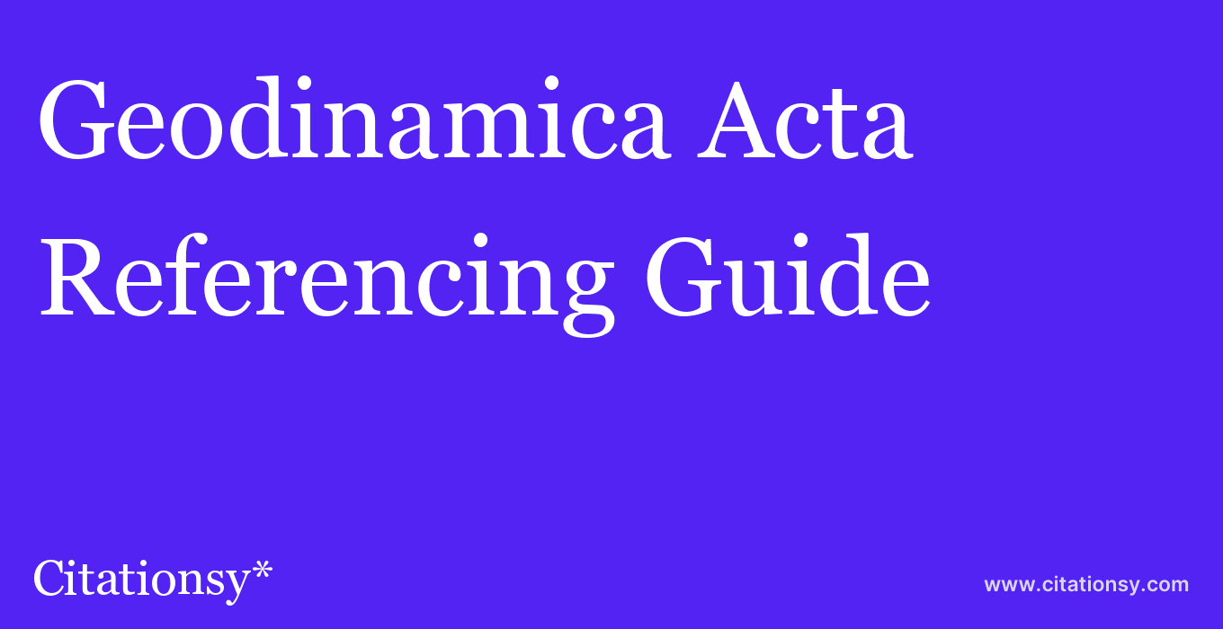 cite Geodinamica Acta  — Referencing Guide