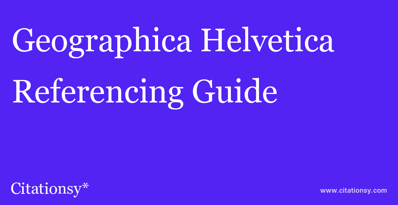 cite Geographica Helvetica  — Referencing Guide