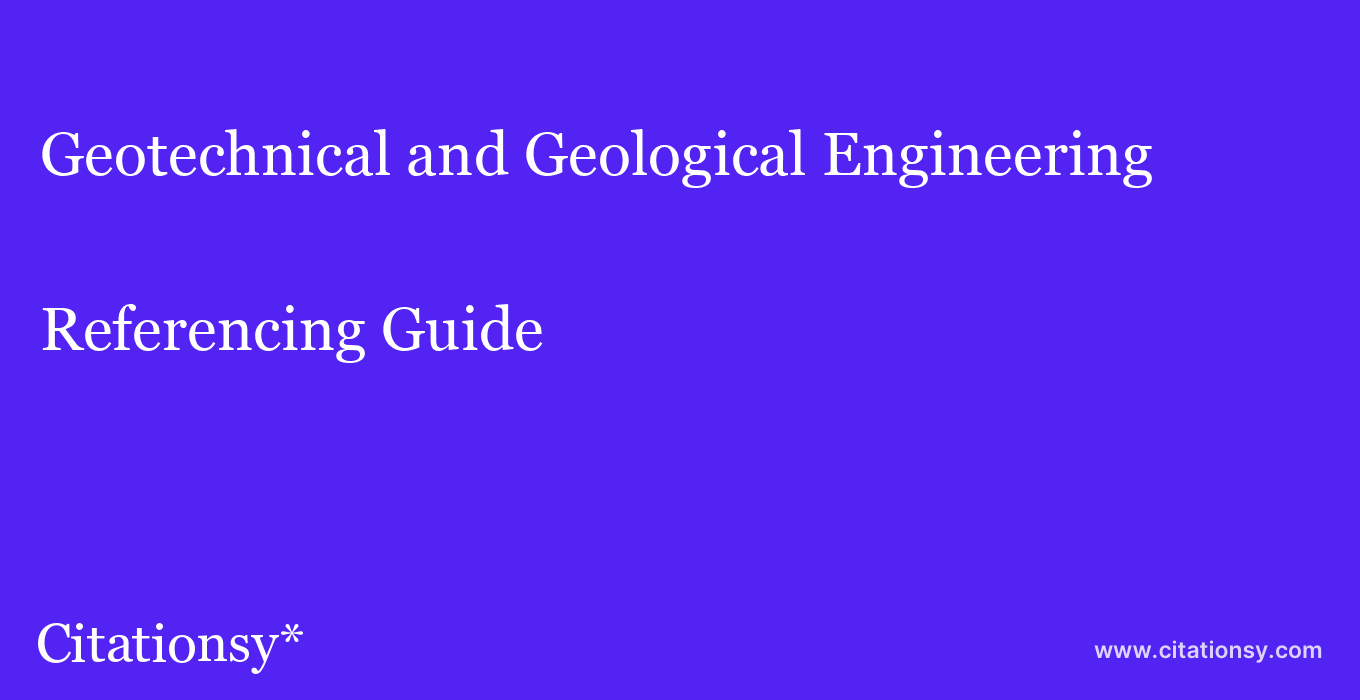 cite Geotechnical and Geological Engineering  — Referencing Guide