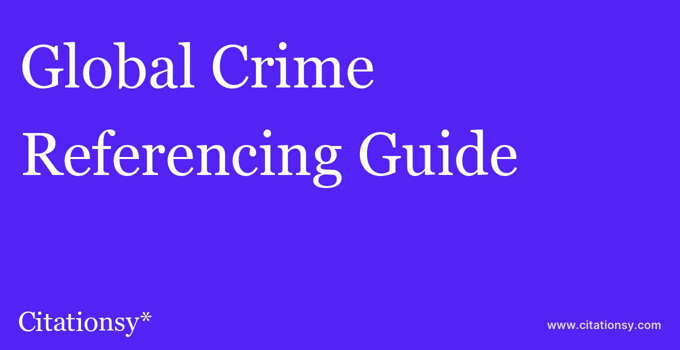 cite Global Crime  — Referencing Guide