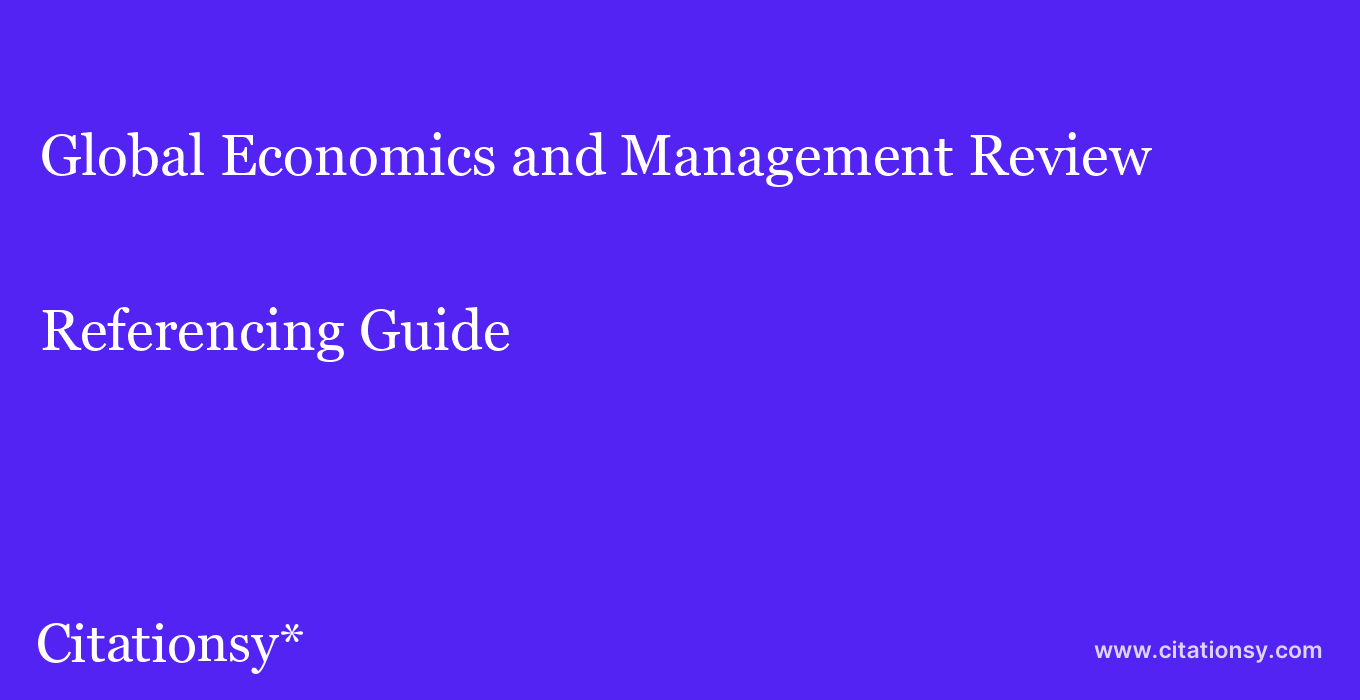 cite Global Economics and Management Review  — Referencing Guide