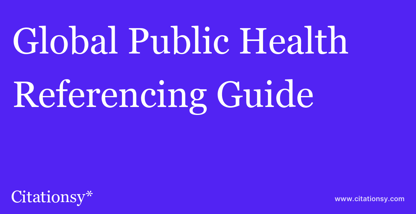 cite Global Public Health  — Referencing Guide